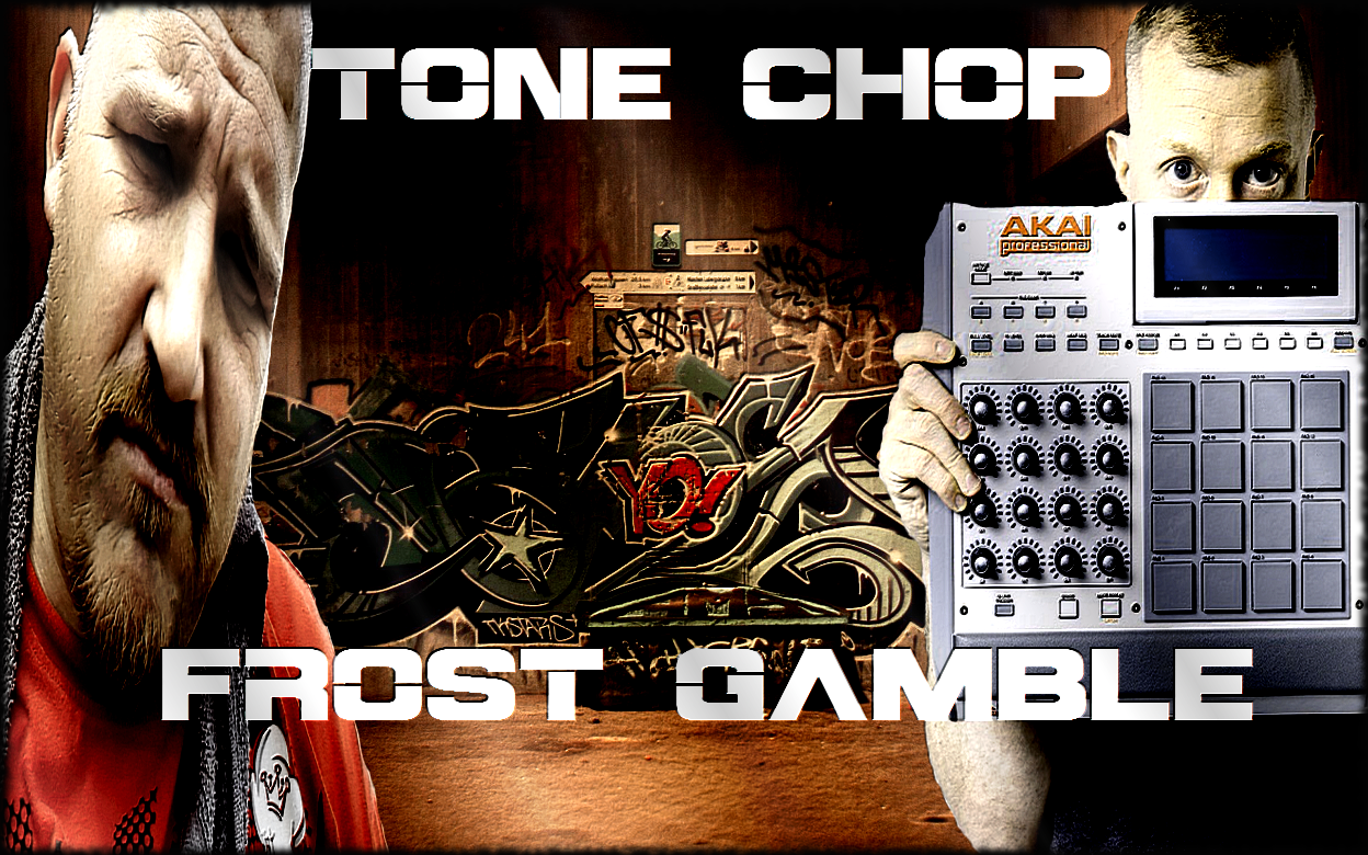 INTERVIEW WITH TONE CHOP & FROST GAMBLE